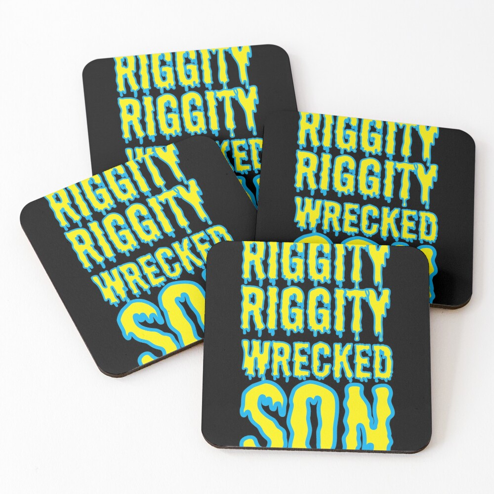 Time to Get Riggity Riggity Wrecked Son Coasters (Set of 4)