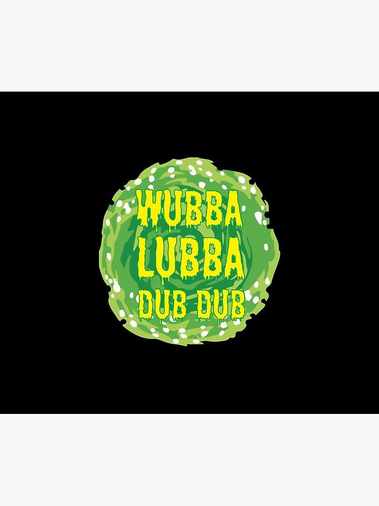 Wubba Lubba Dub Dub by haris0250