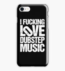 I LOVE DUBSTEP MUSIC (RIPPED) iPhone Case/Skin