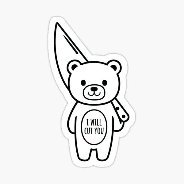 I Will Cut You Bear Mood Bear Sticker