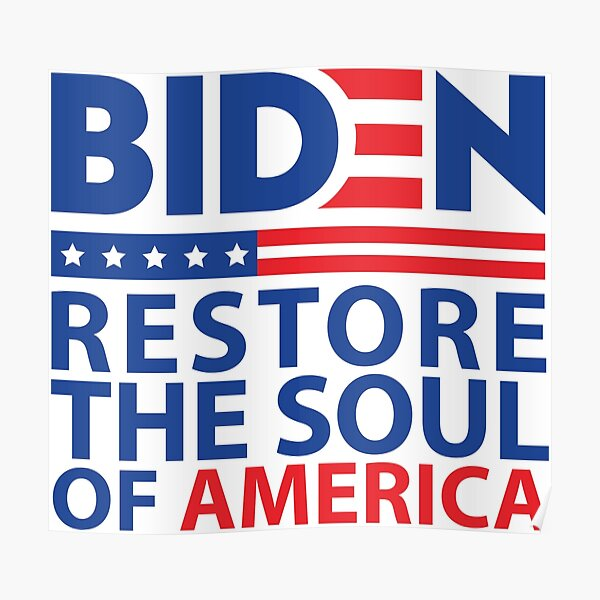 Biden restore the soul of america Poster