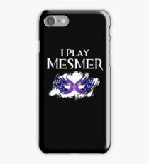 I Play Mesmer iPhone Case/Skin