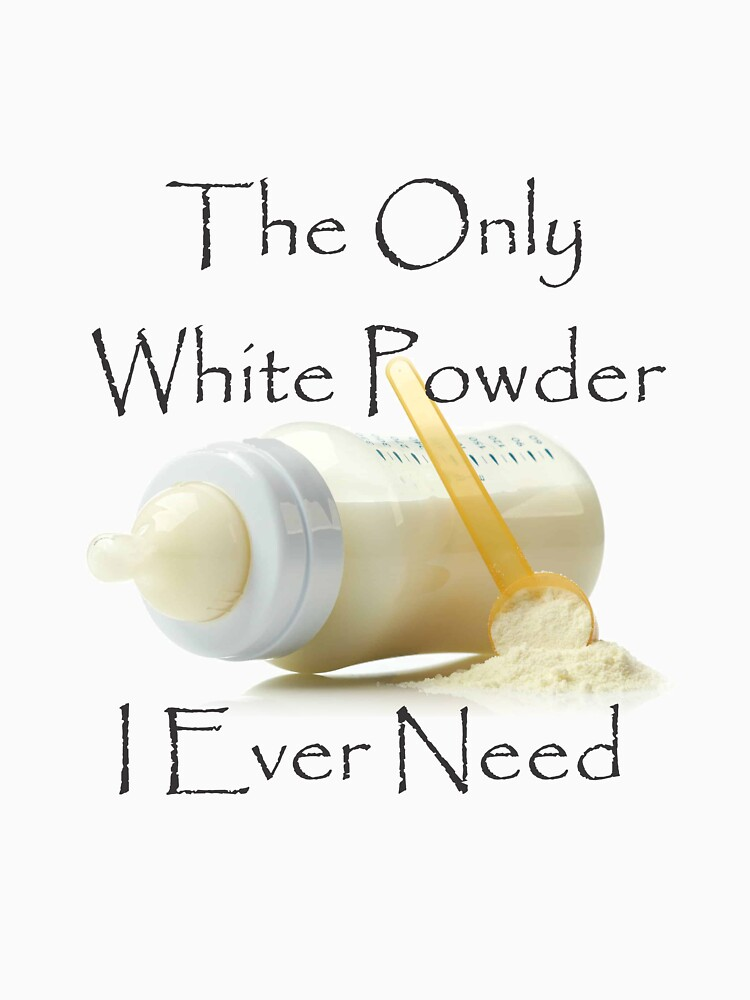 The Only White Powder I Ever Need by RosalieBent