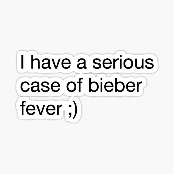 J'ai un cas grave de fièvre bieber Sticker
