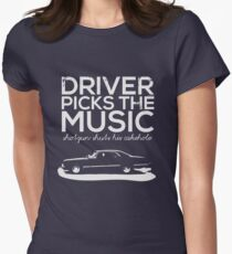Driver picks the music, Women's Fitted T-Shirt
