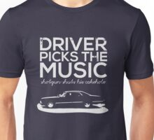 Driver picks the music, Unisex T-Shirt