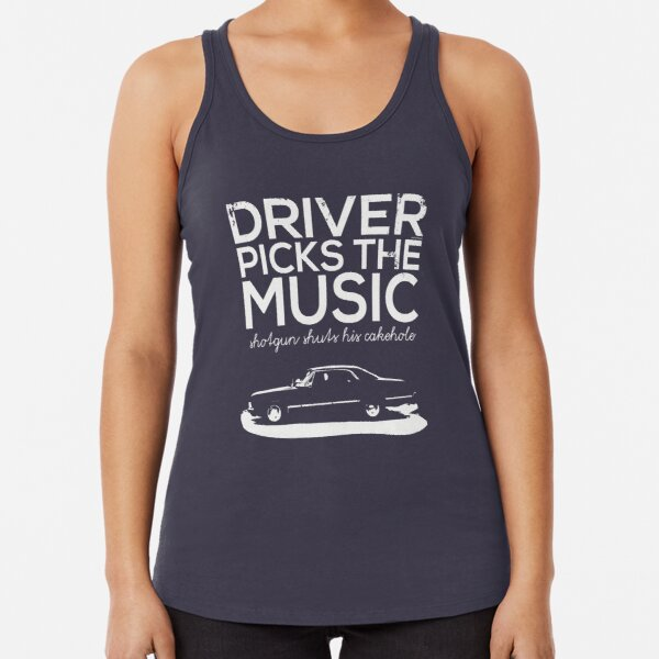 Driver picks the music, Racerback Tank Top
