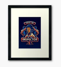 Trust The Inspector - POSTER Framed Print