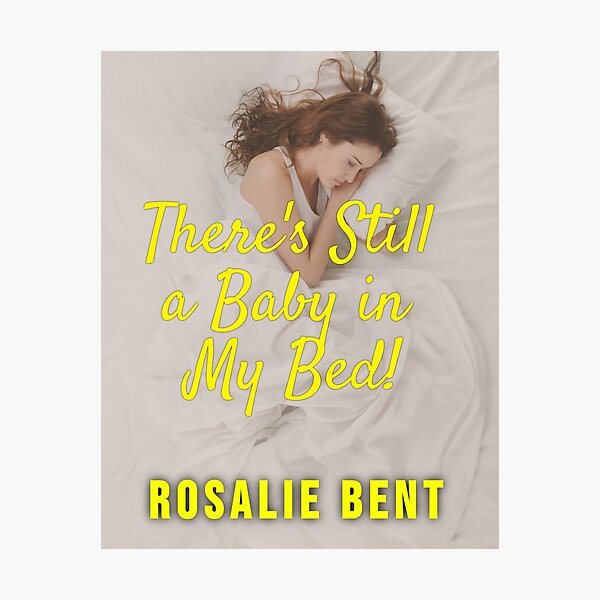There's Still A Baby In My Bed! Photographic Print