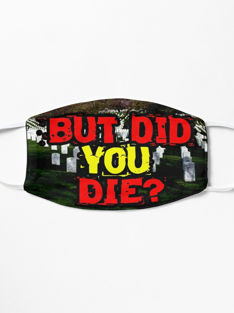 Alternate view of But did you die? design Mask