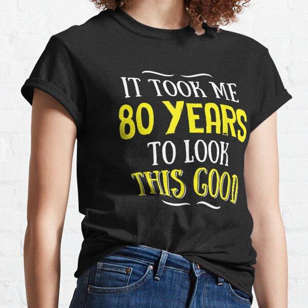 80 Jahre alter Geburtstag - Alles Gute zum 80. Geburtstag! Classic T-Shirt