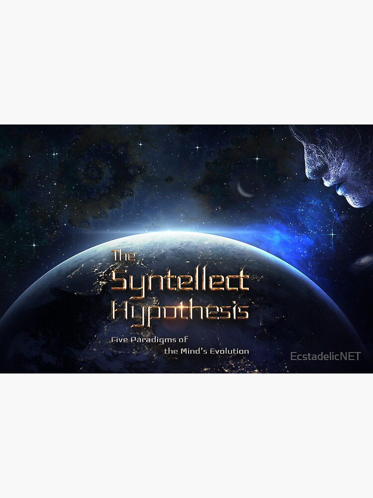 The Syntellect Hypothesis [Wide] by EcstadelicNET