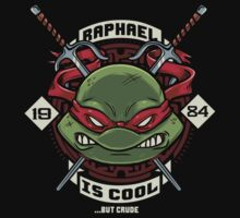 Raph is Cool but Crude