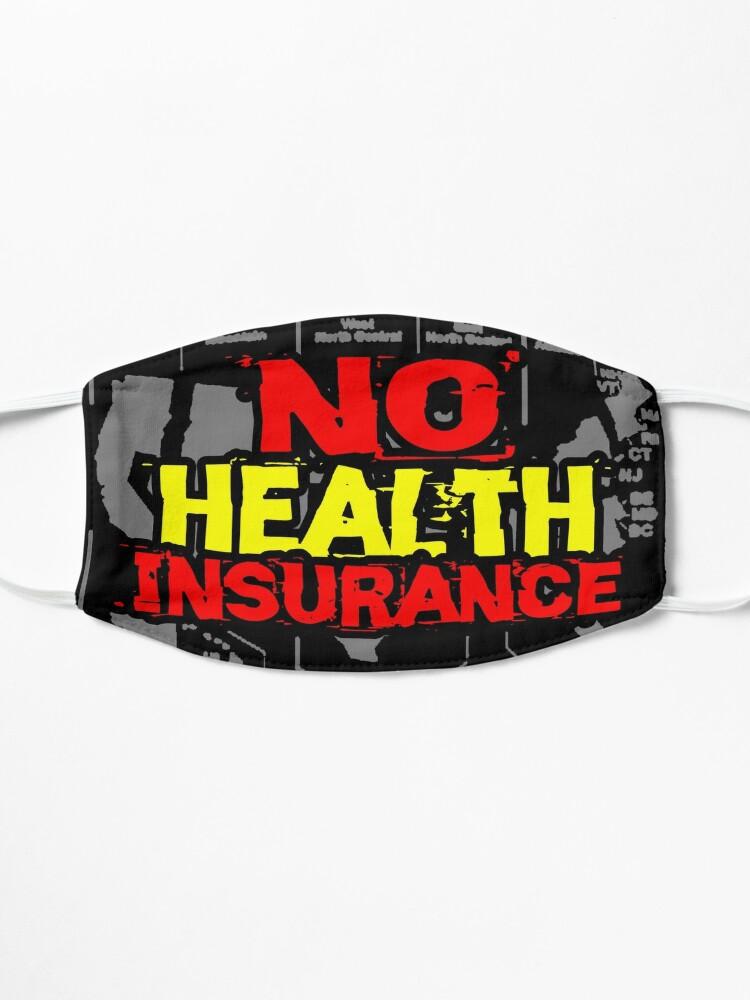 Alternate view of No health insurance design Mask