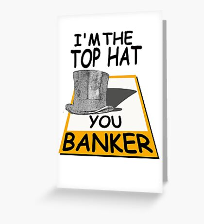 i'm the top hat Greeting Card