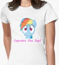 Rainbow Dash, Cupcakes You say? Womens Fitted T-Shirt