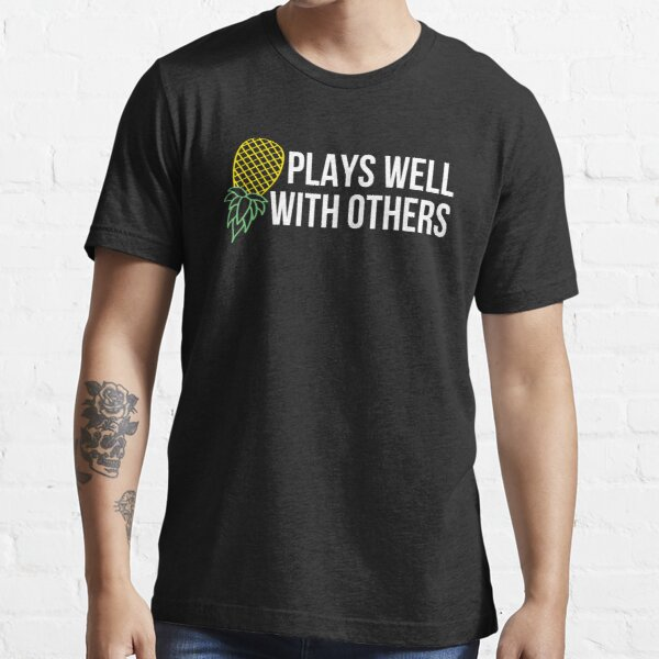 Plays Well With Others Essential T-Shirt