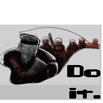 Do it. by JonnyL
