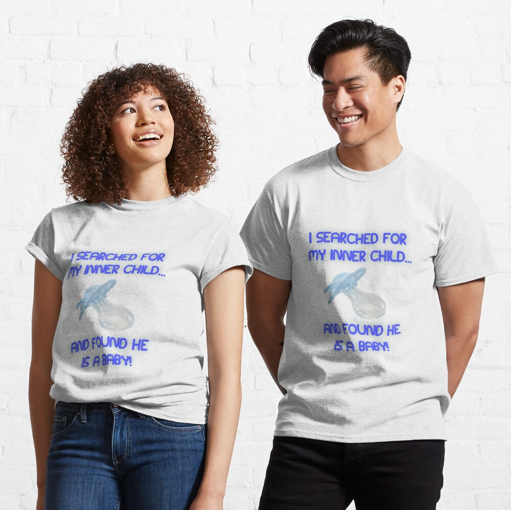I Searched for my Inner Child Classic T-Shirt