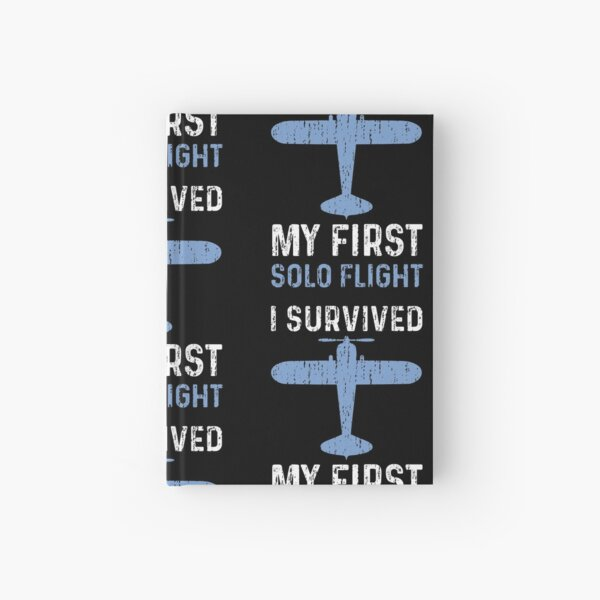 I Survived My First Solo Flight Hardcover Journal