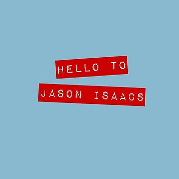 Hello to Jason Isaacs by bexcaboo