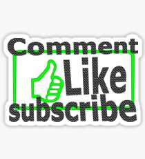 Comment, like, subscribe, Sticker