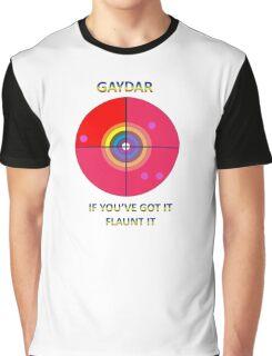 Gaydar: If You've Got It Flaunt It Graphic T-Shirt