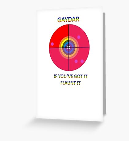 Gaydar: If You've Got It Flaunt It Greeting Card