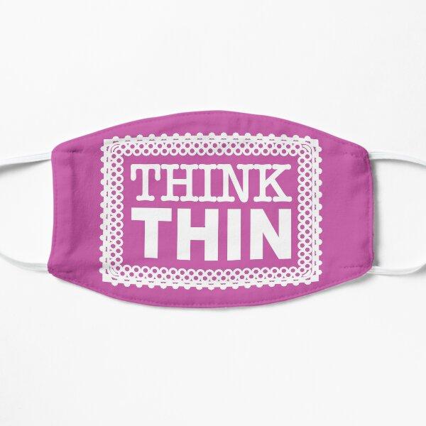 Fake It Til You Make It ... Think Thin Flat Mask