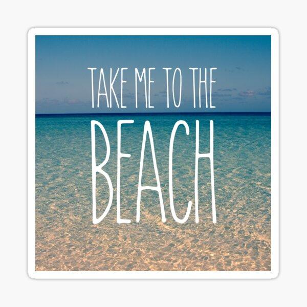 Take Me to the Beach Ocean Summer Blue Sky Sand Glossy Sticker
