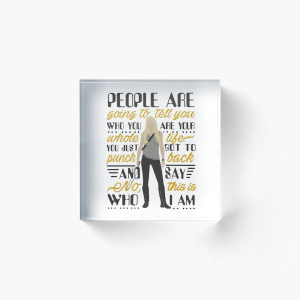 People are going to tell you... Quote Acrylic Block