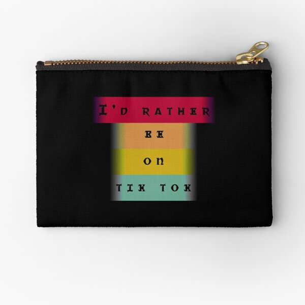 I'd rather be on tiktok Zipper Pouch
