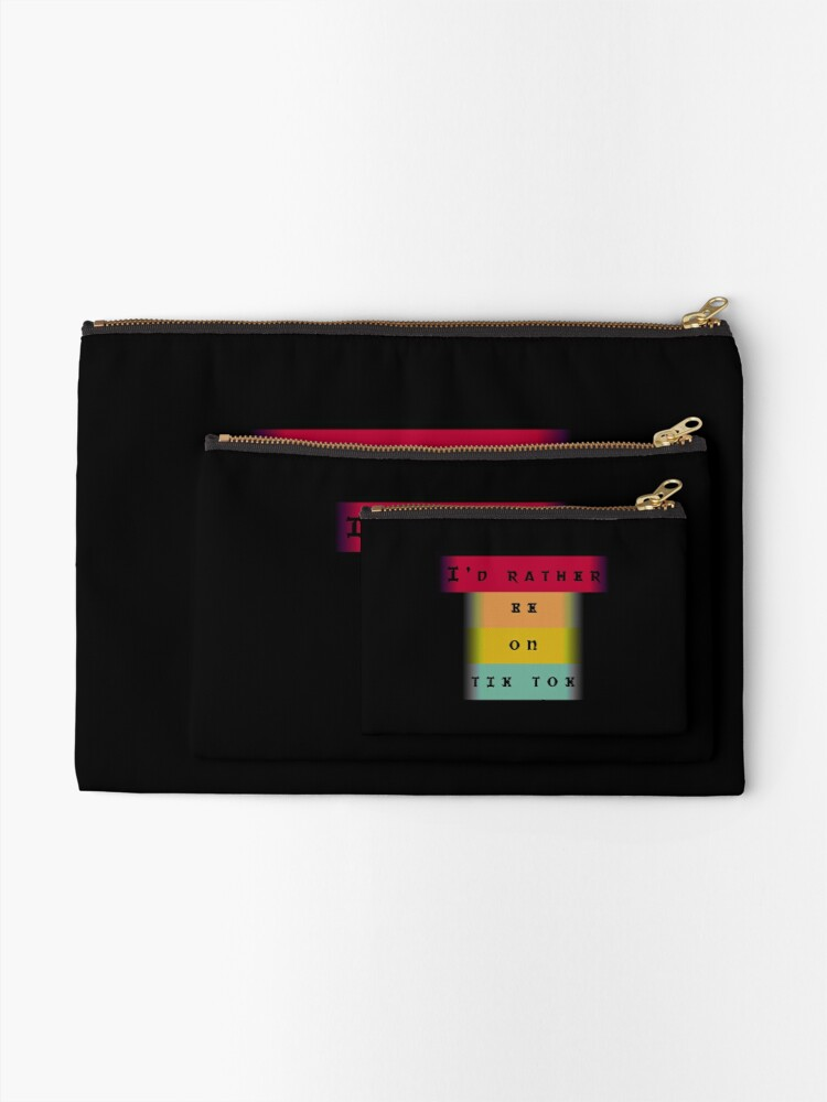 Alternate view of   I'd rather be on tiktok Zipper Pouch