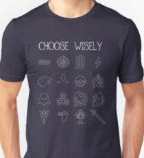 Choose Wisely.... Unisex T-Shirt