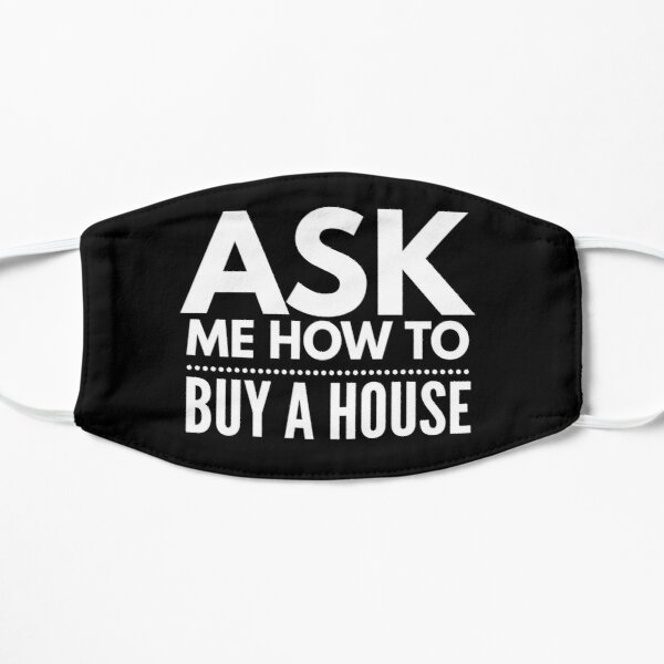 Ask Me How To Buy A House | Real Estate and Realtor Products Mask