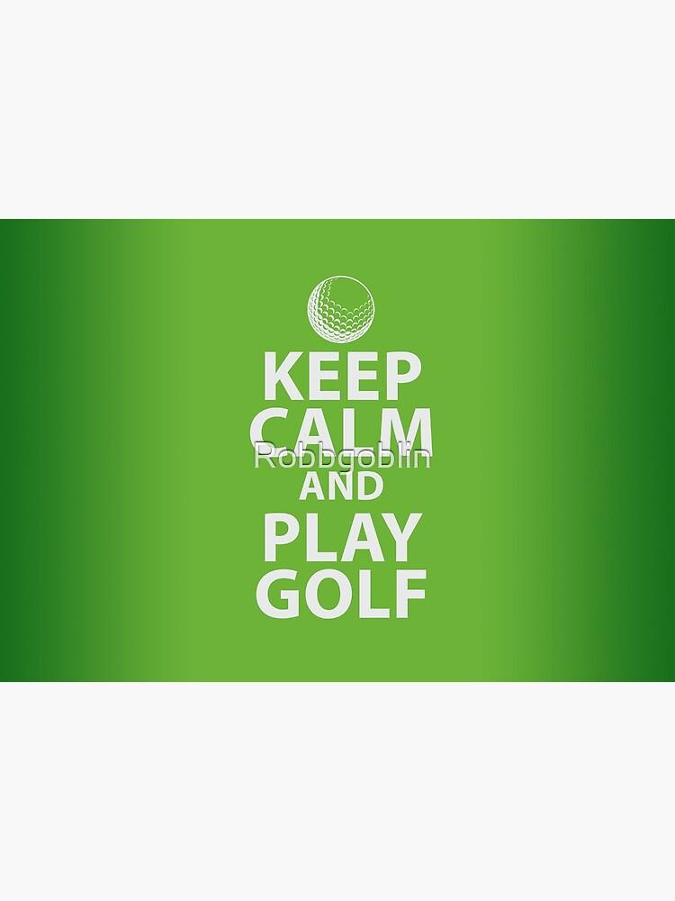 Keep Calm and Play Golf by Robbgoblin