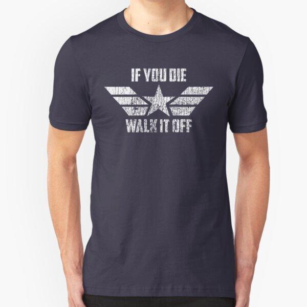 If You Die Walk It Off Slim Fit T-Shirt