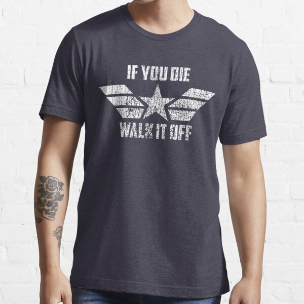 If You Die Walk It Off Essential T-Shirt