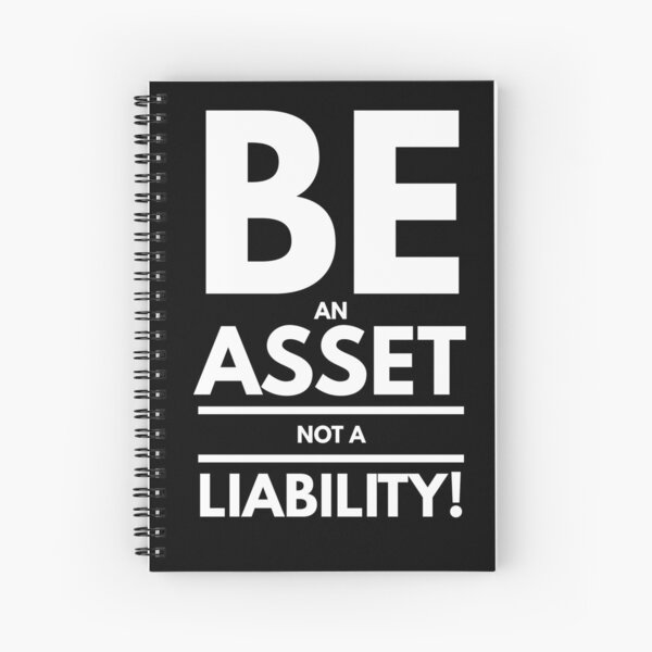 Be An Asset Not A Liability | Real Estate and Realtor Products Spiral Notebook