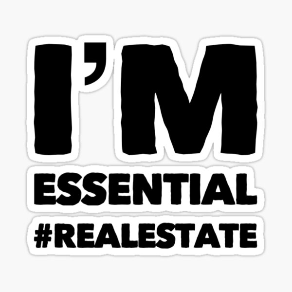 I'm Essential #realestate | Real Estate and Realtor Products Sticker