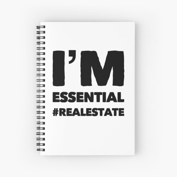 I'm Essential #realestate | Real Estate and Realtor Products Spiral Notebook