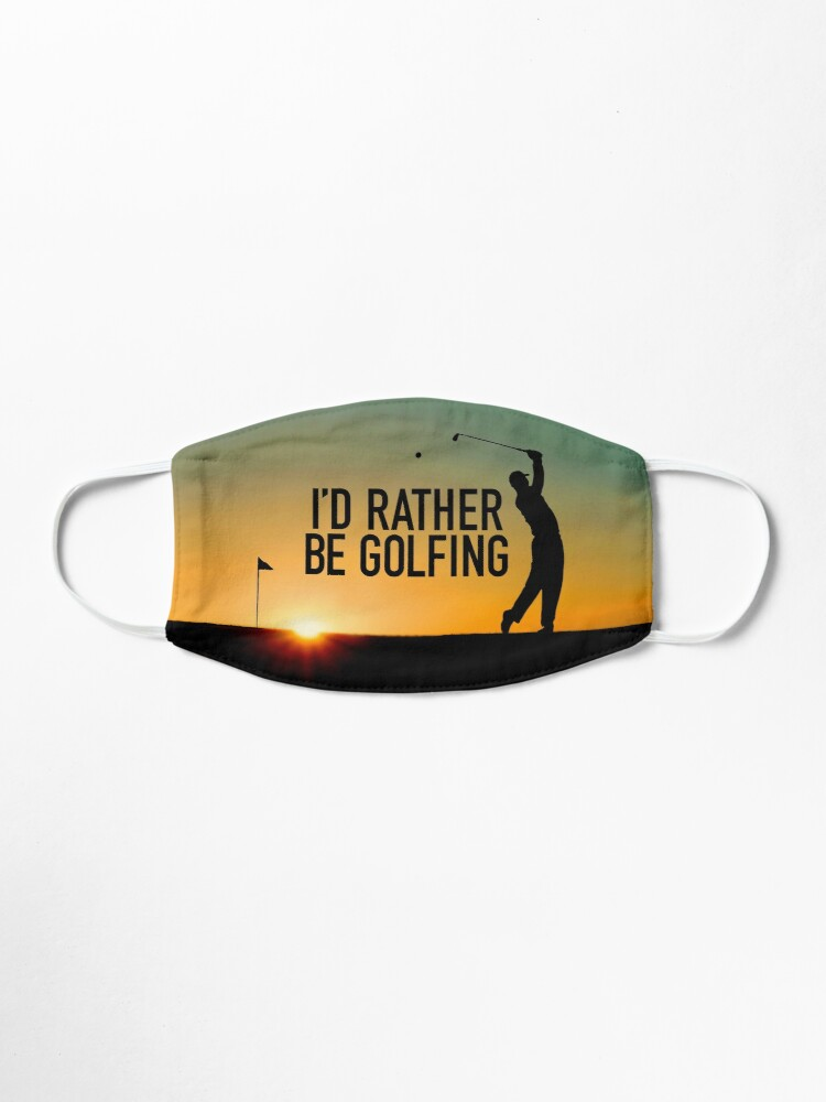 Alternate view of I'd Rather Be Golfing Mask