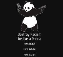 Destroy Racism be like a Panda