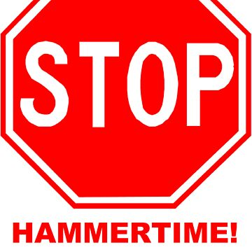 Stop hammertime t-shirt by harryfowler