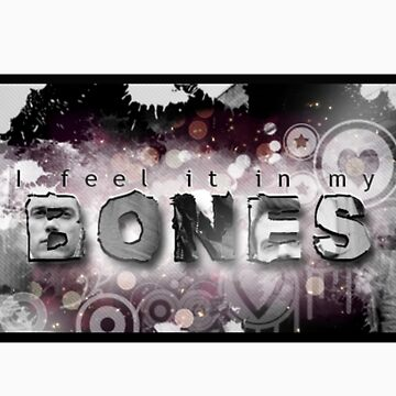 I feel it in my Bones by lulujweston