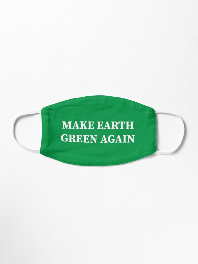 Alternate view of Make Earth Green Again! Mask