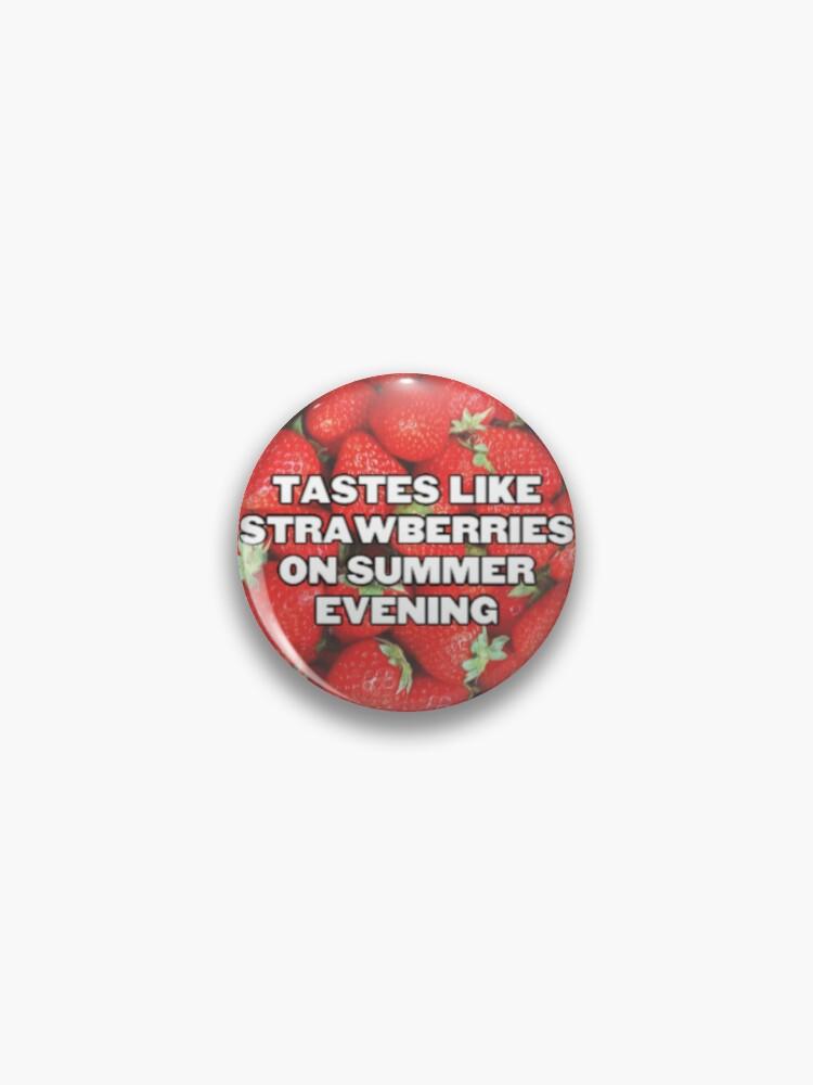 TASTES LIKE STRAWBERRIES (WATERMELON SUGAR HARRY STYLES) | Pin