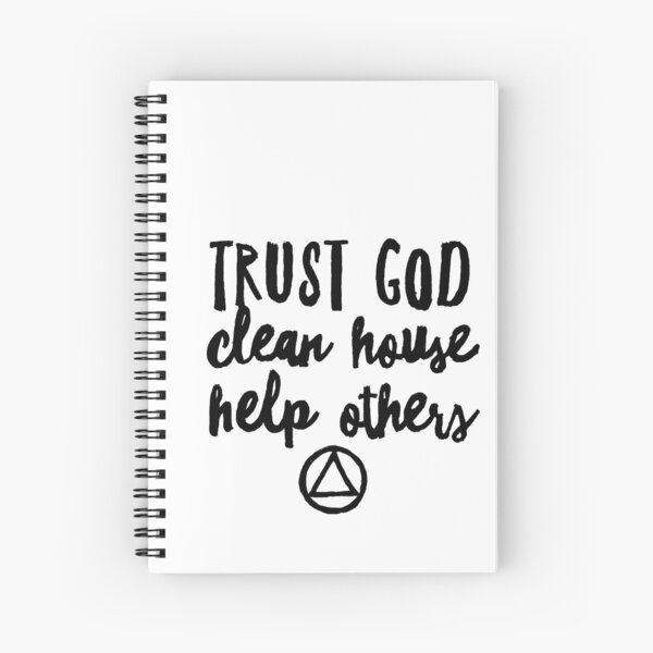 Trust God, Clean House, Help Others Spiral Notebook