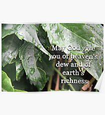 """""""May God give you of heaven's dew and of earth's richness"""" by Carter L. Shepard Poster"""