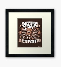 Caffeine Powers... Activate! (Print Version) Framed Print